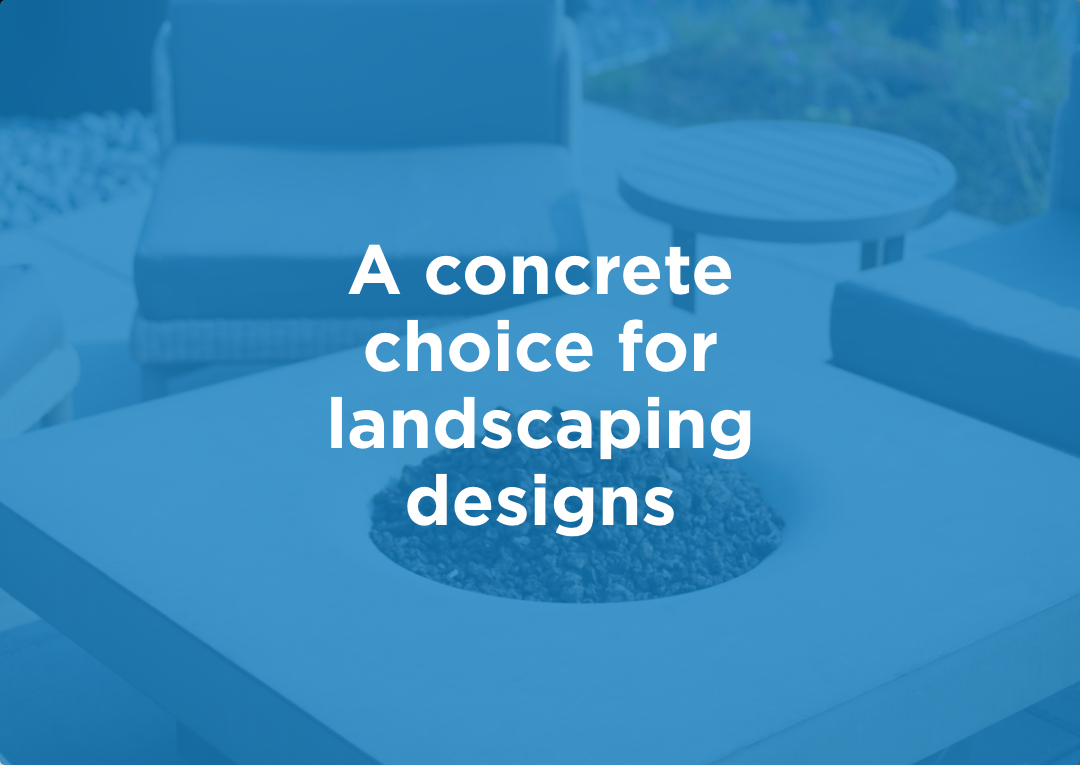 A Concrete Choice for Landscaping
